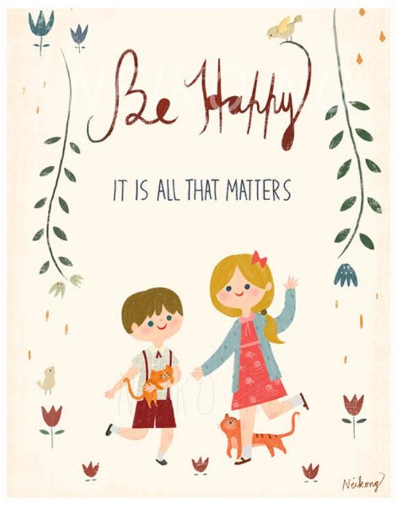 Be happy Art Print,  Emotional art, Inspirational art, art for nursery, 11X14