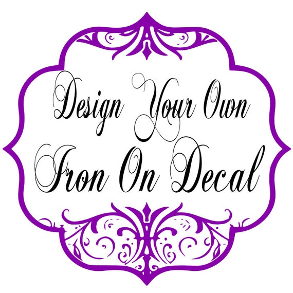 Create Your Own Custom Iron On Decal Heat Transfer TWO LINES