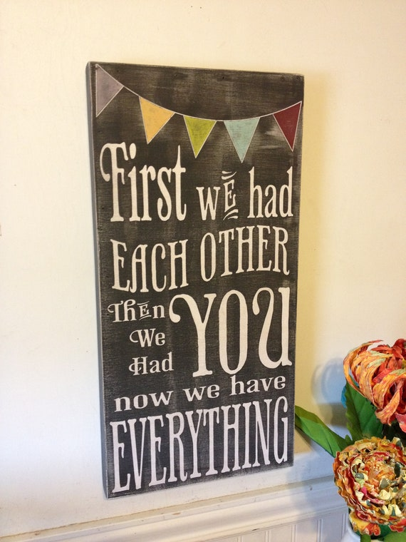First we had each other wood sign - chalkboard style - vintage lettering - with colored bunting - great gift for nursery or baby shower.