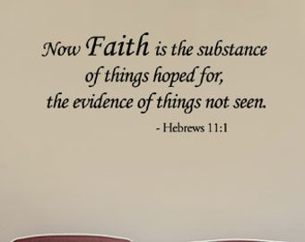 BIG Now Faith is the substance of things hoped for... - Wall Quote Decals