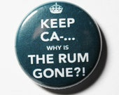Keep Calm Rum, Funny Keep Calm Button, PIN or MAGNET