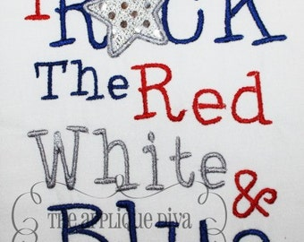 4th of July I Rock The Red White and Blue Embroidery Design Applique