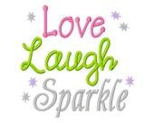 Love Laugh Sparkle - Machine Embroidery Design - 10 Sizes