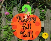 Happy Fall Yall Pumpkin Sign