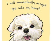 Maltese 5x7 Print of Original Painting with phrase