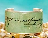 Rustic Cuff Quote Cuff - You are not forgotten --- God  -  Q07