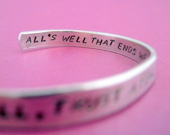 Shakespeare Bracelet - Love All, Trust A Few, Do Harm To None - Hand Stamped Cuff in Aluminum, Golden Brass or Sterling Silver