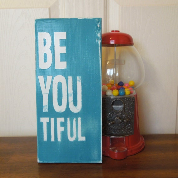MoViNG SaLE...baby room nursery SiGN...Be You tiful  .....by Wreckd on Etsy ... ready to ship