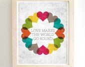 Love Makes The World Go Round - Art Print - 8x10 - Modern - Hearts - Love -  Home Decor - Under 25