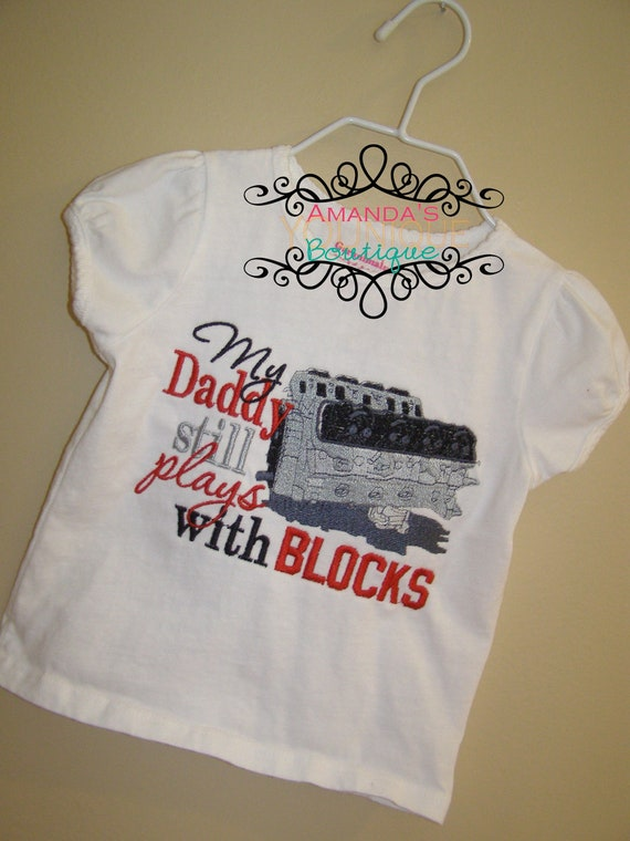 My Daddy Still Plays With Blocks Embroidered Shirt