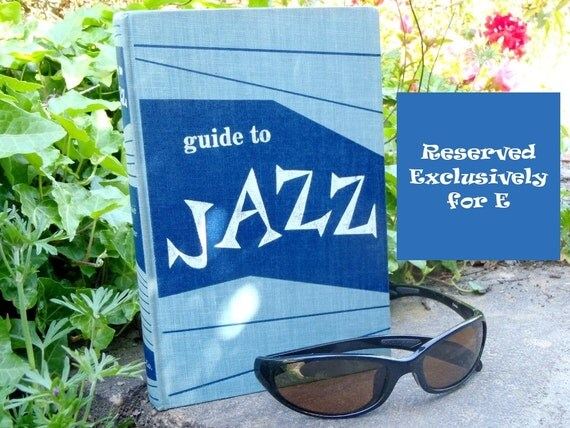 RESERVED FOR E - Guide to Jazz by Hugues Panassié and Madeleine Gautier - Called The Musicians' Bible by Louis Armstrong Printed 1956