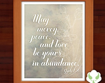 Print: May mercy, peace, and love be yours in abundance - Jude 1.2, Bible, prayer