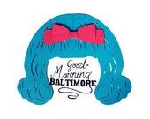 Good Morning Baltimore by Hairspray - 4x6 Inch Matte Photographic Lyrical Print