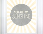 You Are My Sunshine 8x10 Typography Print - yellow & gray