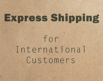 Express Shipping Upgrade - International Customers