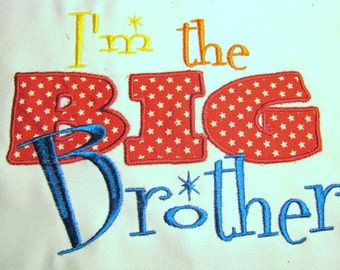 I'm The Big Brother Machine Applique Embroidery Design - 4x4, 5x7 & 6x8