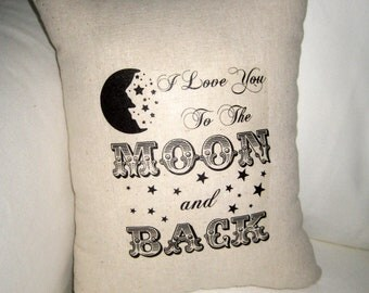 I love you to the Moon and Back Pillow, Baby Room Typography Cushion, Shower Gift,  Shabby Chic, Ivory Affordable Home Decor, Words, Nursery