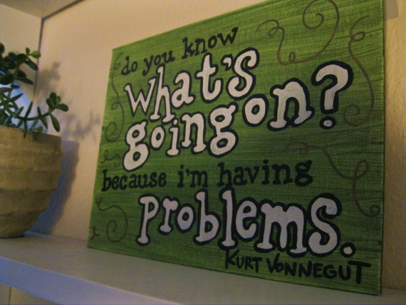 Painted Quote Canvas - What's Going On - Kurt Vonnegut