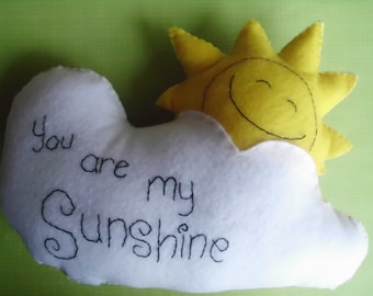 cUstoM oRdeR You Are My Sunshine Sun Cloud Plush Decorative Pillow Hand-Sewn Embroidered ooak Plushie Stuffed Animal Softie Gift Nursery