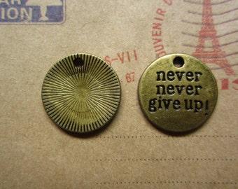 20pcs 19mm antique bronze never never give up letter charms pendant C1887