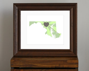 State of Love, Maryland Art Print - Home is wherever I'm with you quote - custom gift, personalized decor - greens and brown-gray - 8 x 10