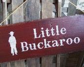 """Rustic, """"Little Buckaroo"""" sign. Nursery, Baby, boys room, Cowboy western decor Reclaimed barnwood. Maroon red."""