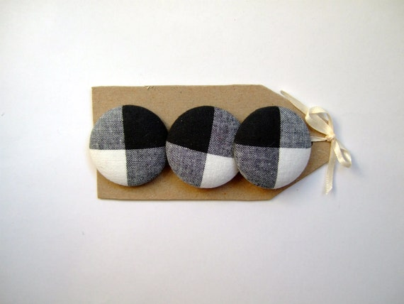 Big black and white plaid buttons. 3 1 1/2 in covered buttons in oversized black and white plaid