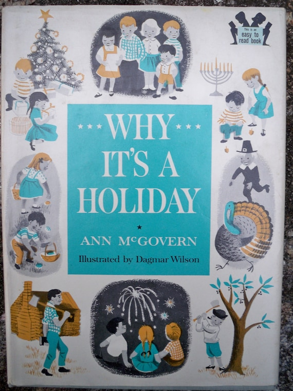 Why It's A Holiday 1960s Younger Reader Book by Ann McGovern