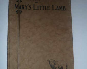 The Story of Mary's Little Lamb Published by Mr. and Mrs. Henry Ford Dearborn Michigan 1928