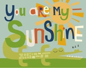 you are my sunshine alligator print 8 x 10 ready to frame