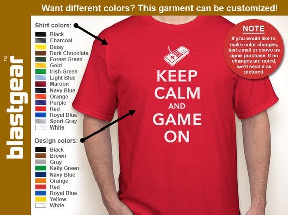 Keep Calm And Game On funny T-shirt — Any color/Any size - Adult S, M, L, XL, 2XL, 3XL, 4XL, 5XL  Youth S, M, L, XL