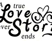A true love story never ends vinyl quote