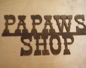 FREE SHIPPING Rusted Rustic Metal  Papaws Shop Sign