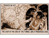 Tragedy 187: Light in Tunnel Print