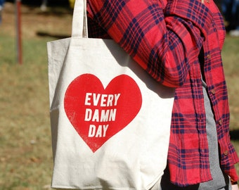 Every Damn Day Screen Printed Canvas Tote Bag