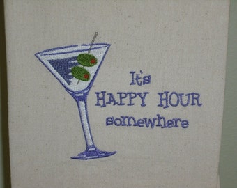 """Flour sack towel """"It's happy hour somewhere"""" machine embroidered. Member FEST and CFEST."""