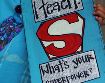 I teach what's your superpower classroom wood sign with rush ship