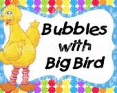 Big Bird Bubbles Sign, Big Bird Party Favor, Big Bird Birthday, Sesame Street Sign