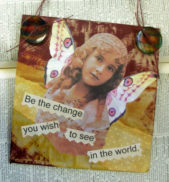 """SALE - OOAK Mixed Media """"Be the Change"""" - Collage and Ink - Paper Bag Hang-Up"""