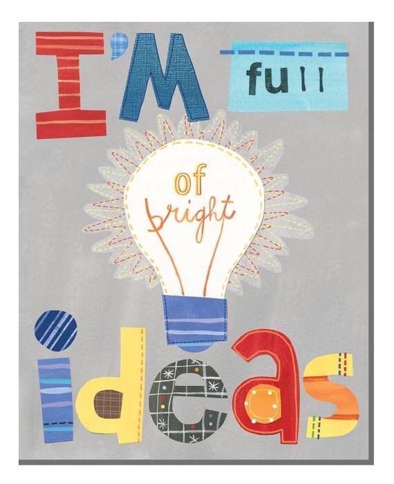 I'm full of bright ideas