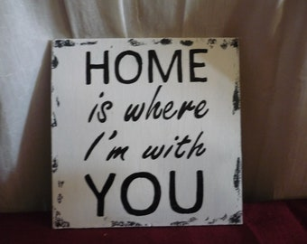 Home is where im with you