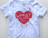 V-neck SIZE 2 -- Love What You Do screenprinted children's unisex