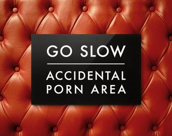 Funny Engrish Sign. Go Slow, Accidental Porn Area