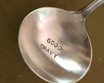 Good  Gravy    recycled vintage silverware hand stamped gravy ladle