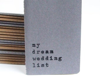 Wedding book: 'my dream wedding list' , hand screen printed MOLESKINE® notebooks for the brides and grooms