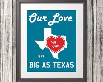 Our Love Is As Big As Texas - Custom Name & Custom Color - 8x10 Print