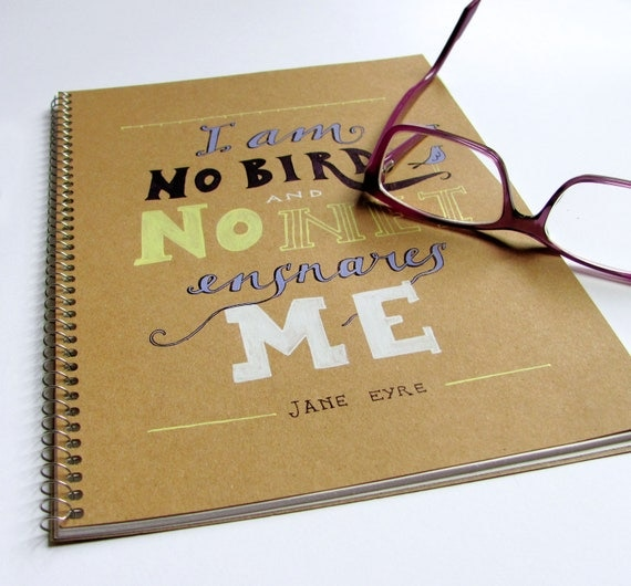 Jane Eyre hand painted Spiral Notebook - I am no bird and no net ensnares me - Hand lettering