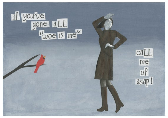 Collage Art Card, Care and concern card. Greeting card. Ironic humor. Dark humor card.  Woe is me.