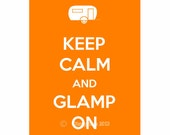 Keep Calm, Keep Calm and Glamp On. Caravan, Glamping,  Keep Calm Poster, Camping, Vacation
