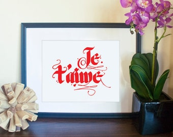 "Je t'aime - I love you (French) // 8""x10"" calligraphy print art in your color choice"